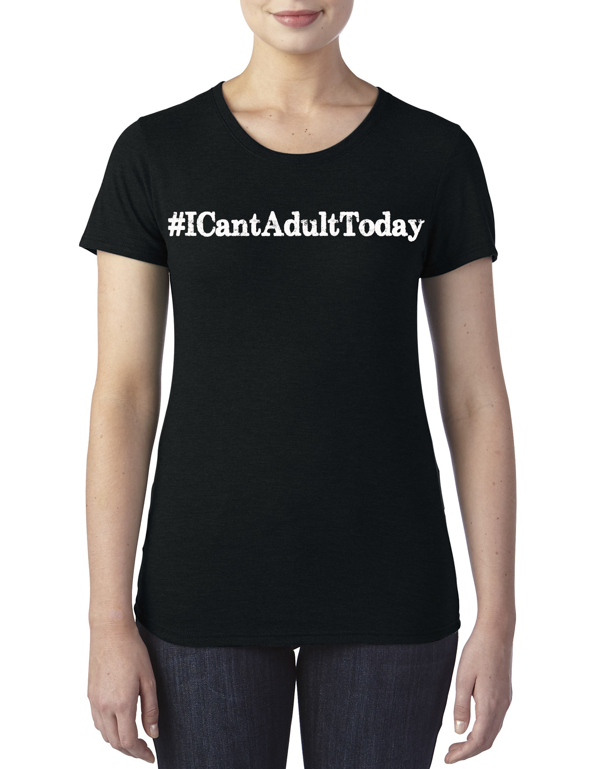 #ICantAdultToday Woman's T-Shirt